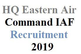 HQ Eastern Air Command IAF Recruitment 2019