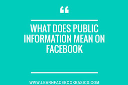 What does public information mean on Facebook