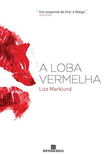 A loba vermelha - Liza Marklund