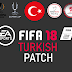 FIFA TURKİSH PATCH 18 V1.0 ÇIKTI!!