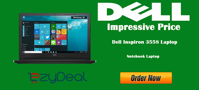 http://www.ezydeal.net/product/Dell-Inspiron-3558-Z565170HIN9-Laptop-Intel-Core-i3-5th-Gen-4Gb-Ram-1Tb-Hdd-Windows10-Black-Notebook-laptop-product-27844.html