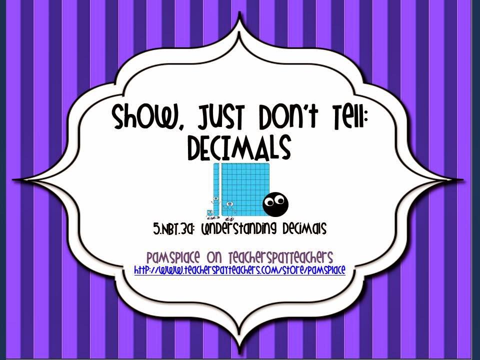 http://www.teacherspayteachers.com/Product/Decimals-Multiple-Representations-Show-Just-Dont-Tell-CCSS-5NBT3a-631785