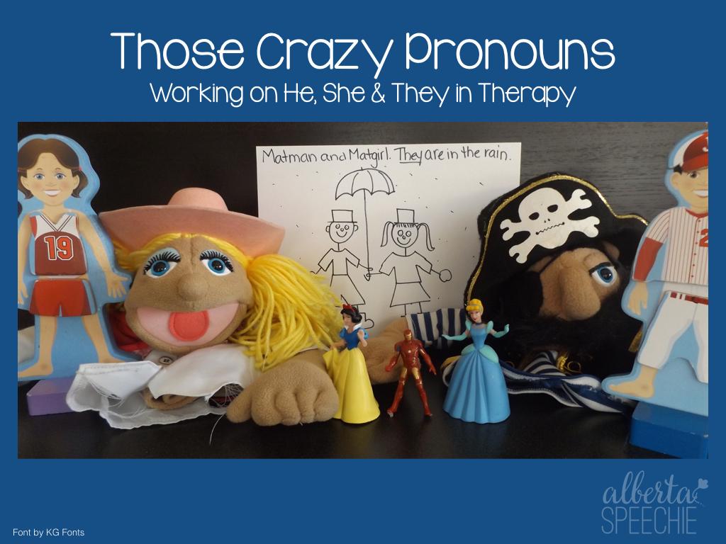 Alberta Speechie Those Crazy Pronouns Working On He She