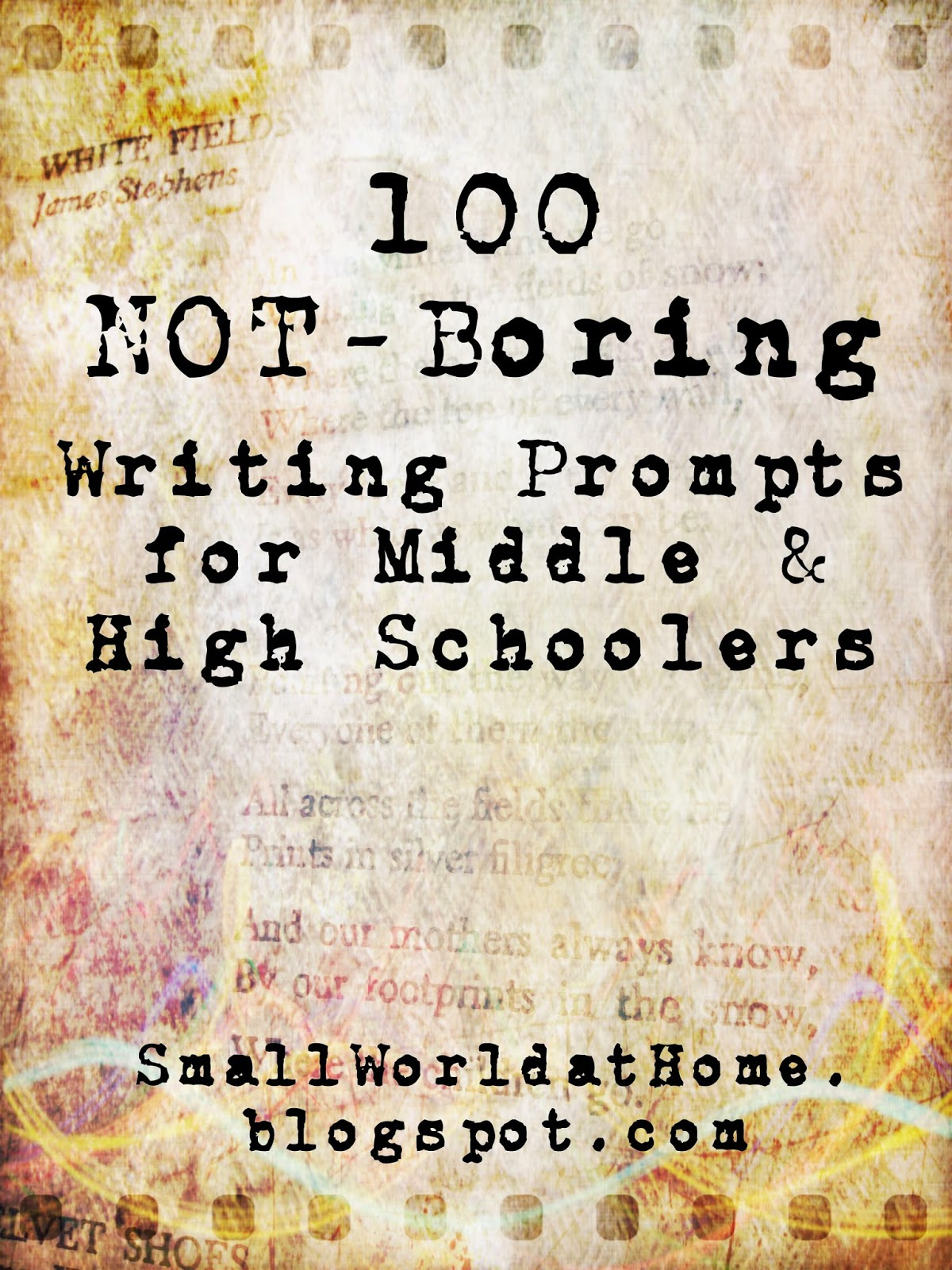 SmallWorld: 100 Not-Boring Writing Prompts for Middle- and