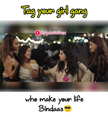 Tag your girl gang who make your life Bindass