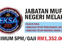 Jabatan Mufti Negeri Melaka EKSA - Gaji RM1,352.00++