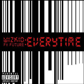 WizKid - Everytime ft Future (Prod By Shizzi)