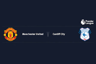 Match Preview Manchester United v Cardiff City Premier League