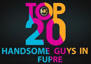 TOP 20 HANDSOME GUYS IN FUPRE 2016/2017