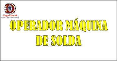 OPERADOR MÁQUINA DE SOLDA