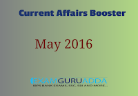 GK Booster(Current Affairs Collection) Of May 2016