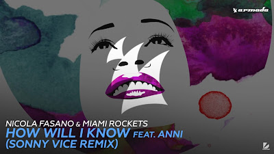 Nicola Fasano & Miami Rockets ft. Anni - How Will I Know ( Sonny Vice #Remix ) Armada Deep