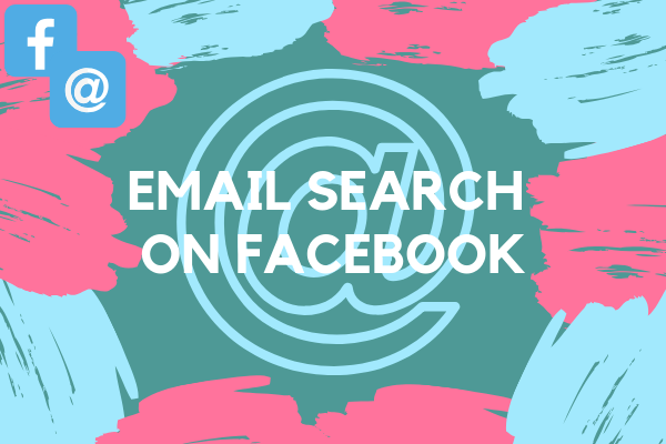 How To Find Someones Facebook Email