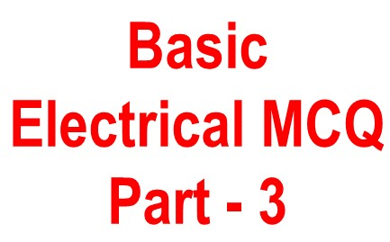 Basic electrical Objective question - 3