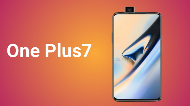 One Plus 7 teen camra ke sath hoga launch - India ki price 2019