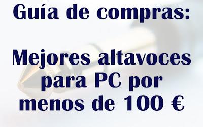Altavoces para PC por menos de 100 euros