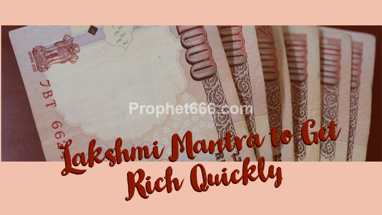 Lakshmi Mantra to Get Rich Quickly