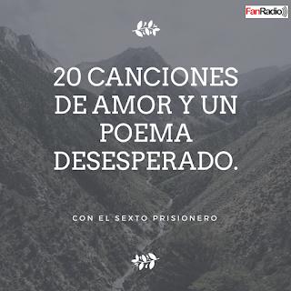 20 Canciones de Amor y un poema desesperado. Hoy a las 10 p.m. (Hora Perú - Colombia)