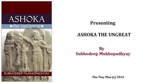 Ashoka the Ungreat Subhodeep Mukhopadhyay