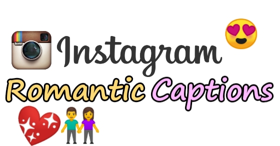 Romantic Instagram captions, Romantic captions for Instagram, best Instagram captions