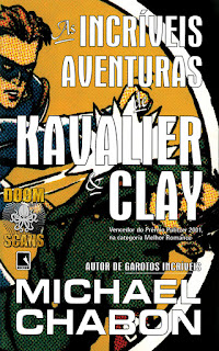 MICHAEL CHABON, AS INCRÍVEIS AVENTURAS DE CAVALIER & CLAY, EDITORA RECORD