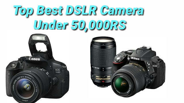Top Best Dslr Cameras Under 50000rs In India Under My Budget