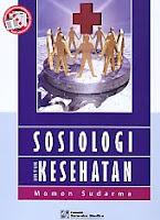Judul Buku:Sosiologi Untuk Kesehatan
