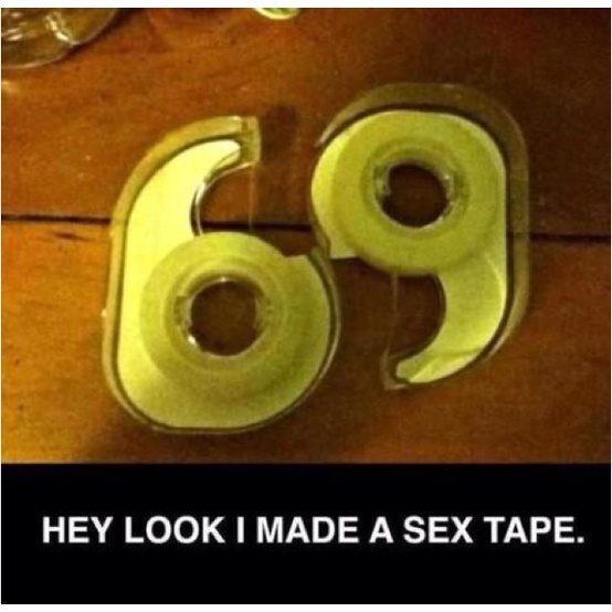 Funny Hey look I made a Sex Tape