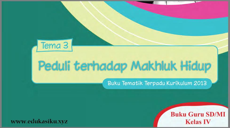 Download Buku Guru Tematik Kelas 4 Edisi Revisi Th. 2016 kurikulum 2013