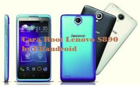 Cara Root Lenovo S890 Tanpa PC