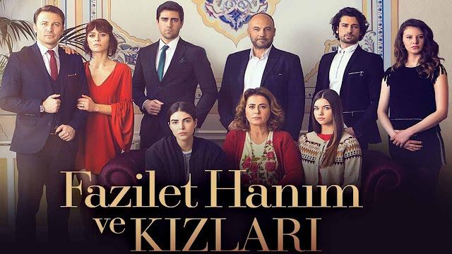 المسلسل التركي السيدة فضيلة و بناتها Fazilet Hanim ve Kizlari الموسم الثاني مترجم