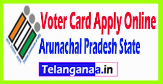 Arunachal Pradesh Voter Card Apply Online