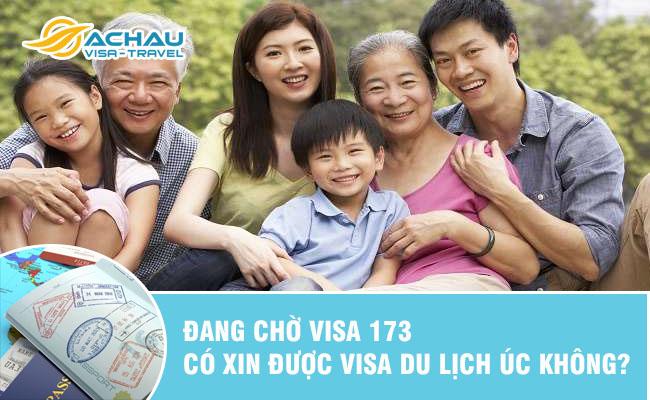 dang cho visa 173 co the xin visa du lich uc khong