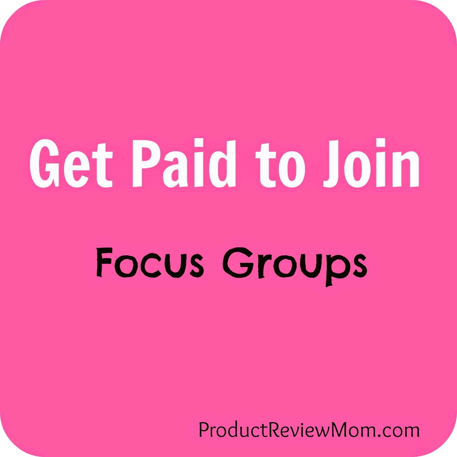 Get Paid To Join Focus Groups