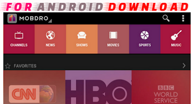 Download Android Mobdro Apk For Android - Watch Live Premium Cable Channel on Android