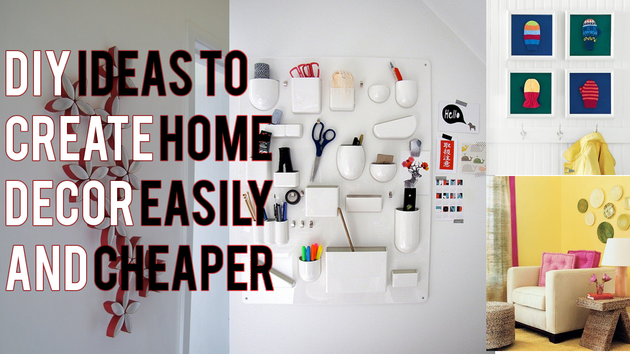 DIY Ideas to create home decor easily and cheaper