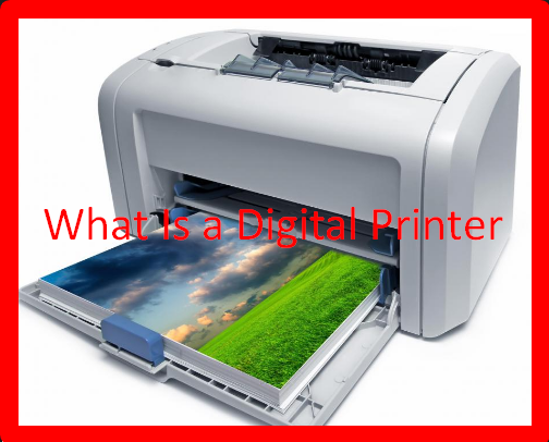 What Is a Digital Printer