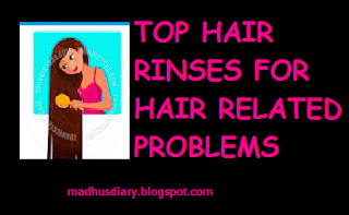 HAIR RINSES FOR DIFFERENT HAIR PROBLEMS