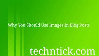 Why You Should Use Images In Your Blog Posts