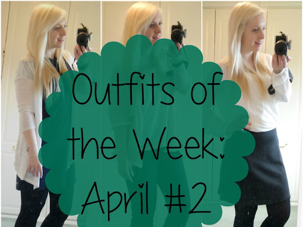 Outfits of the Week: April #2