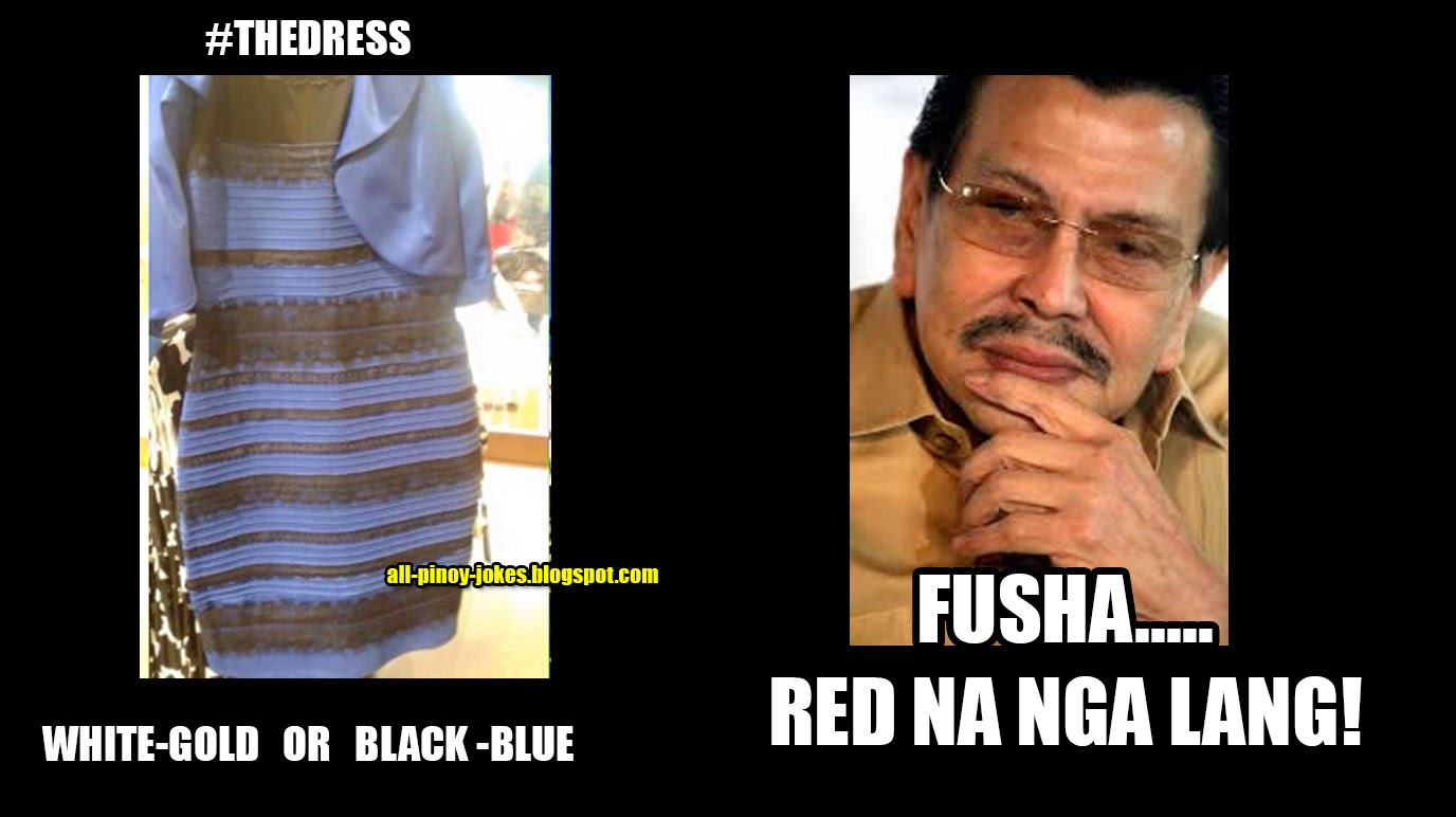 The Viral Dress In Pinoy Memes Version Thedress Funny Pinoy Jokes Atbp