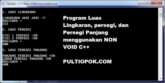 program Luas Lingkaran, persegi, dan persegi panjang menggunakan NON VOID C++