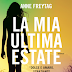 LA MIA ULTIMA ESTATE di Anne Freytag