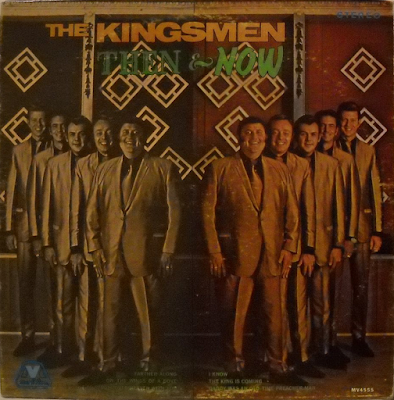 The Kingsmen Quartet-Then And Now-