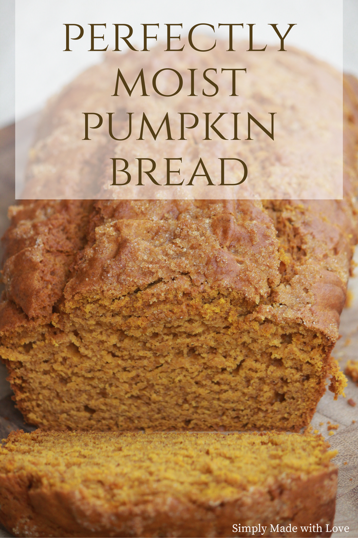 simply made with love: Perfectly Moist Pumpkin Bread