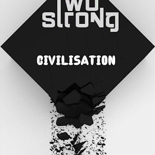 Civilisation - Two Strong