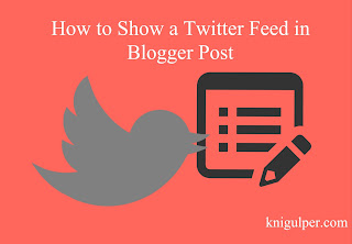 Show a Twitter Feed in Blogger Post