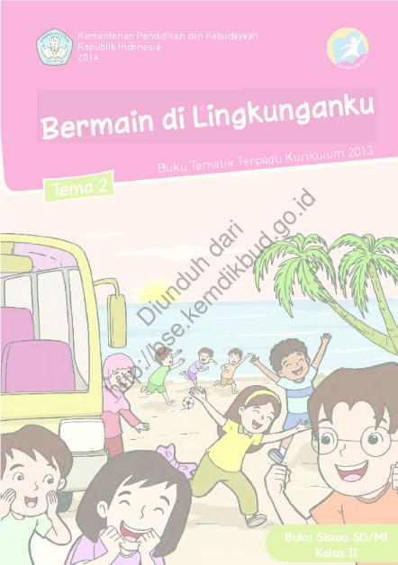 Download Buku Siswa Kurikulum 2013 SD Kelas 2 Tema 2 Bermian di Lingkunganku