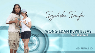 Lirik Lagu Wong Edan Kuwi Bebas - Syahiba Saufa