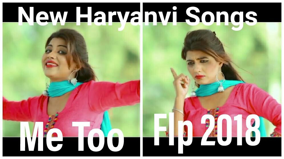 Me Too New Haryanvi Song 2018 Flp Project Remix Dj Song Dj